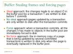 buffer stealing frames and forcing pages