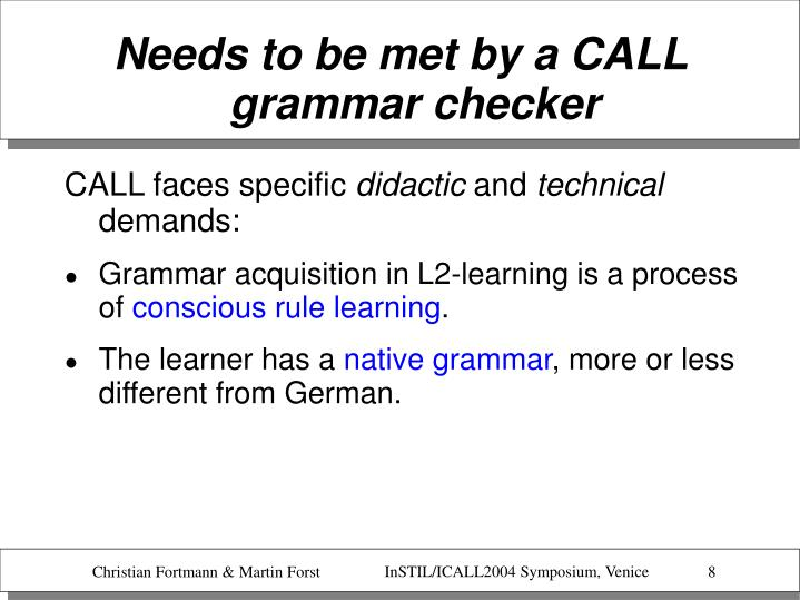 Needs to be met by a CALL grammar checker