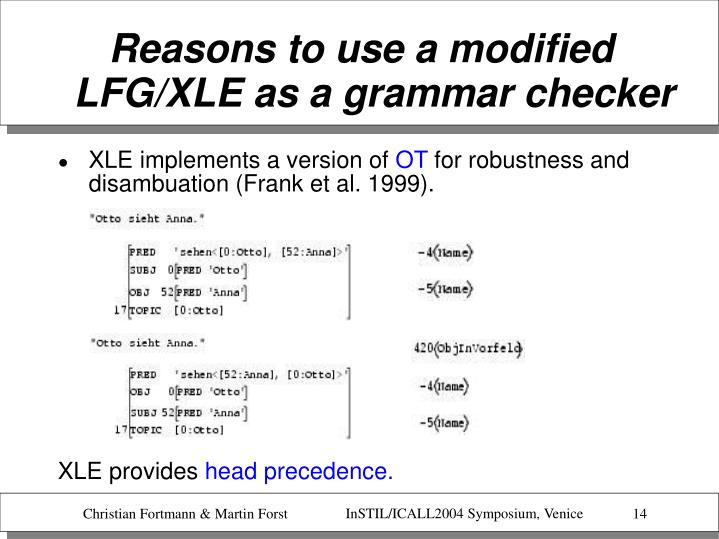 Reasons to use a modified LFG/XLE as a grammar checker