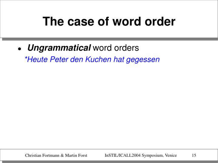 The case of word order