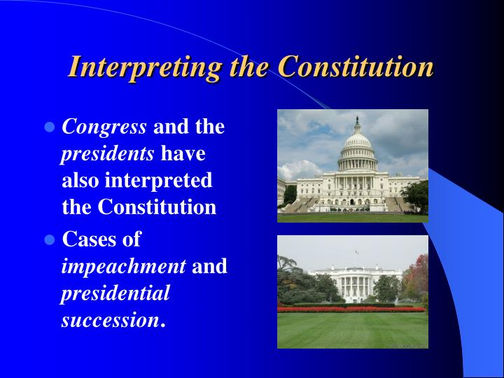 interpreting the constitution Interpreting the constitution (•••/••) when the courts must decide a case, the meaning of the laws in question is not always clear the fourteenth amendment, which guarantees equal protection of the laws, has been particularly difficult to interpret over the years because of the ambiguous nature of the concept of equality.