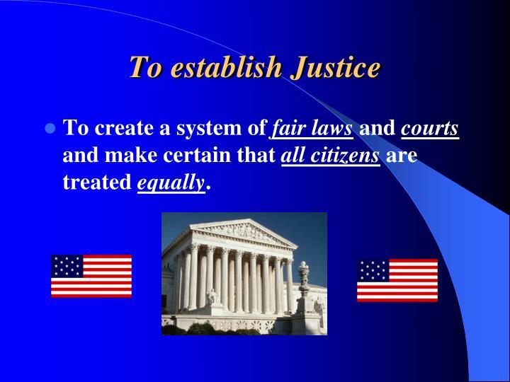 To establish Justice