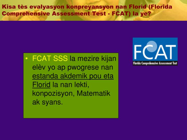 Kisa tès evalyasyon konpreyansyon nan Florid (Florida Comprehensive Assessment Test - FCAT) la ye?