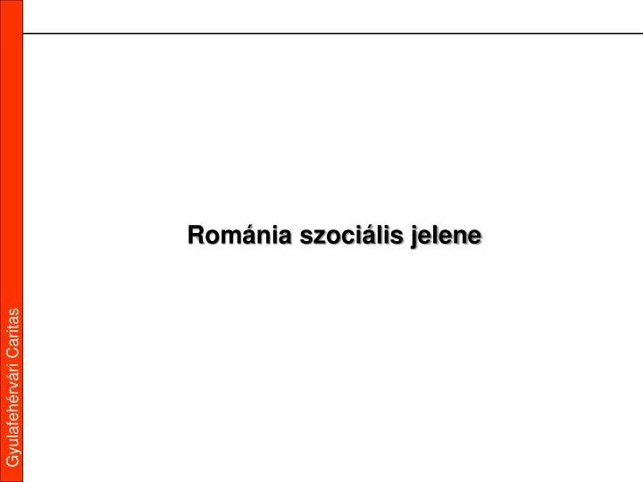 Románia szociális jelene