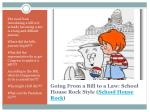 going from a bill to a law school house rock style school house rock