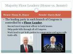 majority floor leaders house vs senate