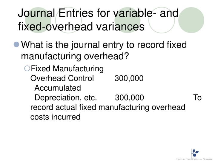 Journal Entries for variable- and fixed-overhead variances