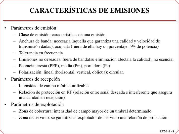 CARACTERÍSTICAS DE EMISIONES