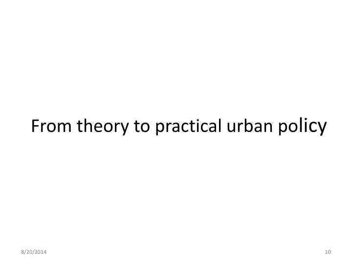 From theory to practical urban po