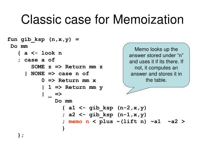 Classic case for Memoization