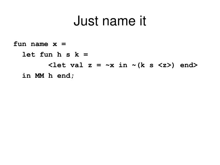 Just name it