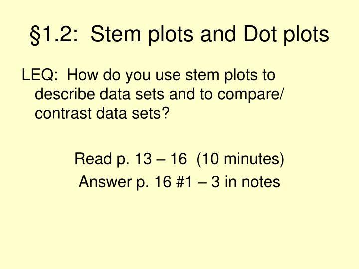 §1.2:  Stem plots and Dot plots