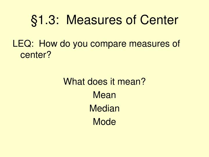 §1.3:  Measures of Center
