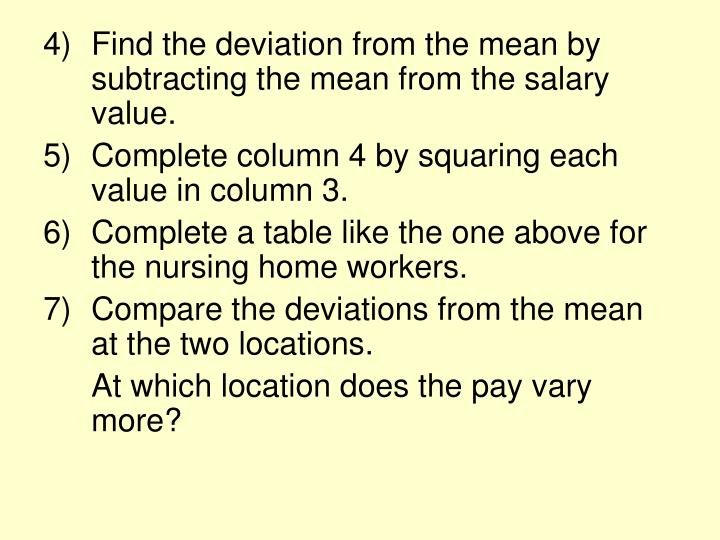 Find the deviation from the mean by subtracting the mean from the salary value.