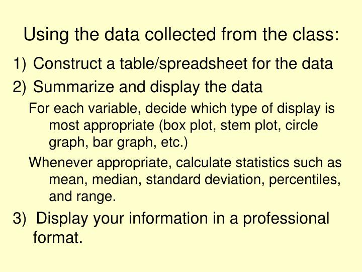 Using the data collected from the class: