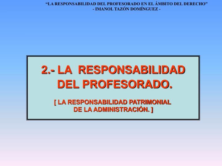 2.- LA  RESPONSABILIDAD