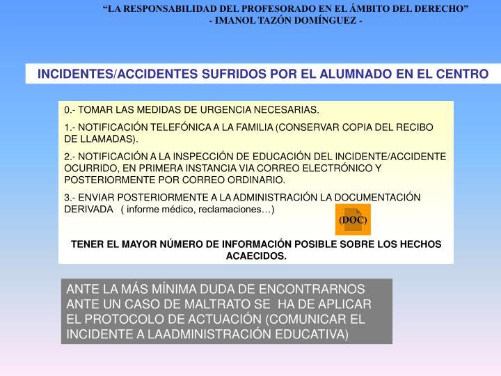 0.- TOMAR LAS MEDIDAS DE URGENCIA NECESARIAS.