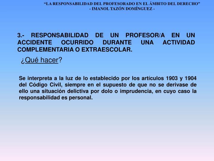3.- RESPONSABILIDAD DE UN PROFESOR/A EN UN ACCIDENTE OCURRIDO DURANTE UNA ACTIVIDAD COMPLEMENTARIA O EXTRAESCOLAR