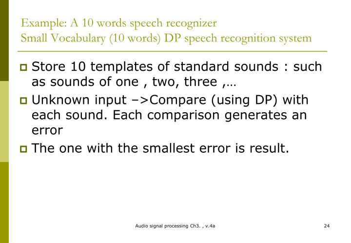 Example: A 10 words speech recognizer