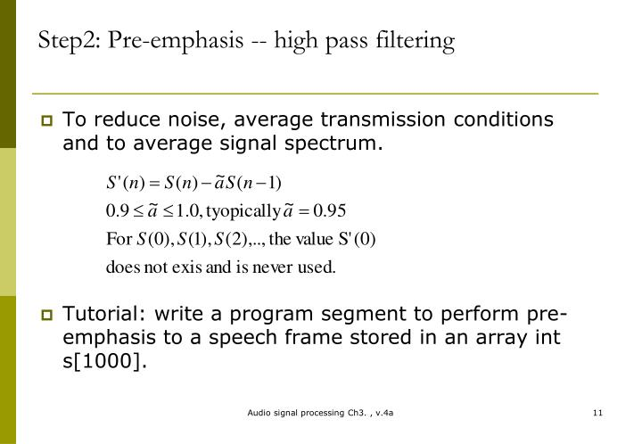 Step2: Pre-emphasis -- high pass filtering