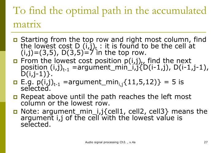 To find the optimal path in the accumulated matrix