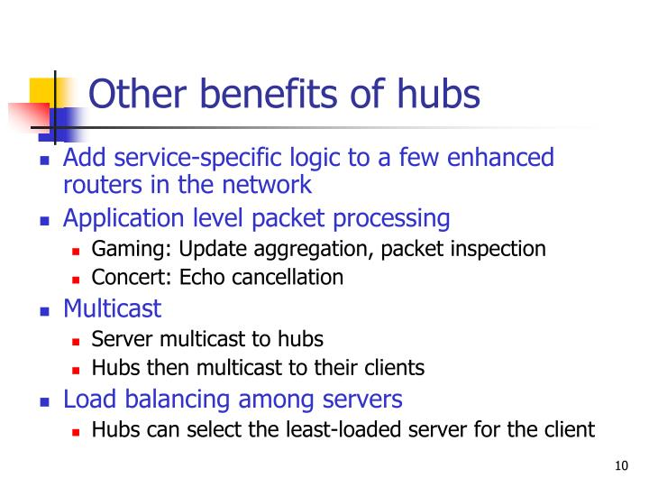 Other benefits of hubs