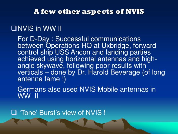 A few other aspects of NVIS