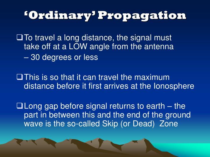 'Ordinary' Propagation