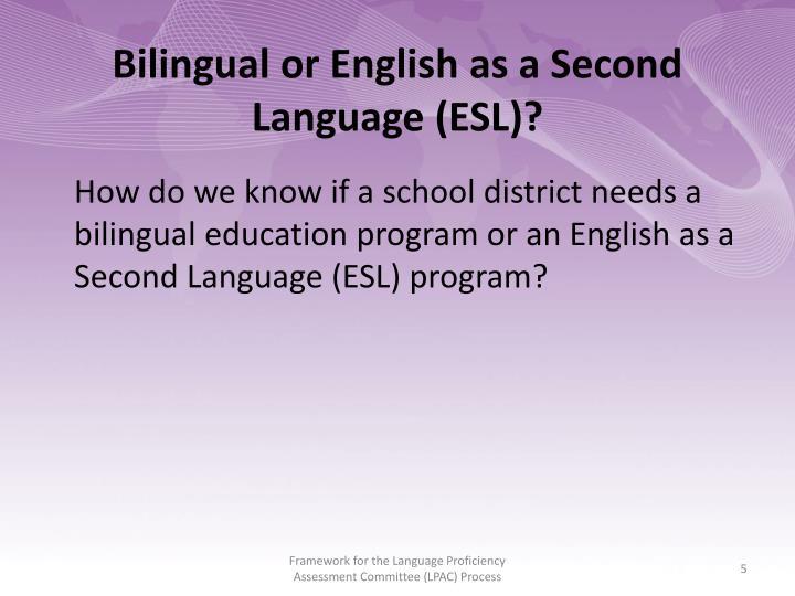 Bilingual or English as a Second Language (ESL)?