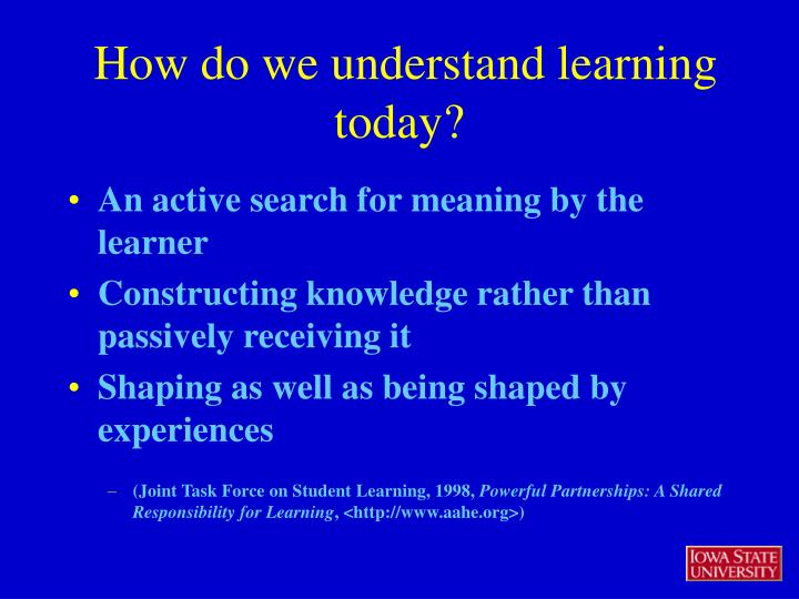 How do we understand learning today?