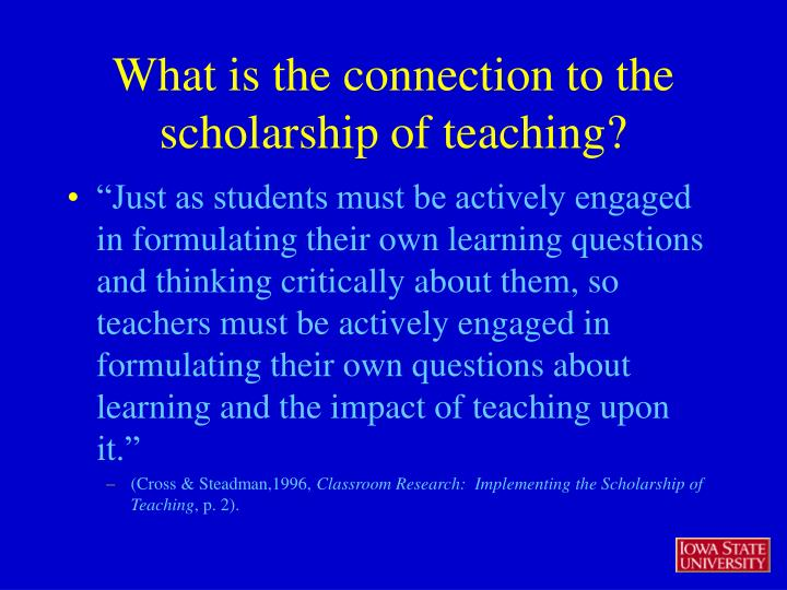 What is the connection to the scholarship of teaching?