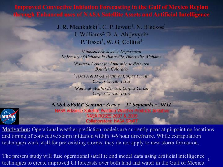 Improved Convective Initiation Forecasting in the Gulf of Mexico Region through Enhanced uses of NASA