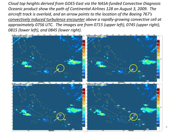 Cloud top heights derived from GOES-East via the NASA-funded Convective Diagnosis Oceanic product show the path of Continental Airlines 128 on August 3, 2009.  The aircraft track is overlaid, and an arrow points to the location of the Boeing 767's