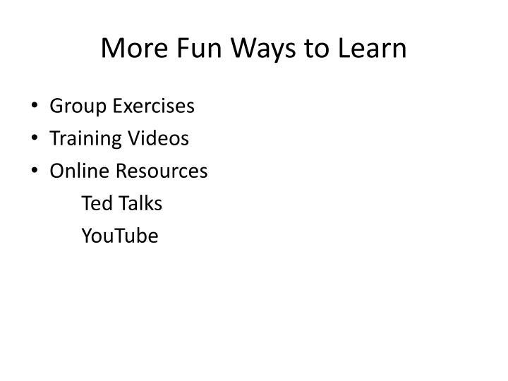 More Fun Ways to Learn