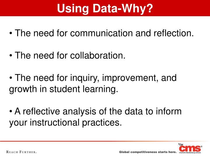 Using Data-Why?