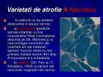 varietati de atrofie a neurotica