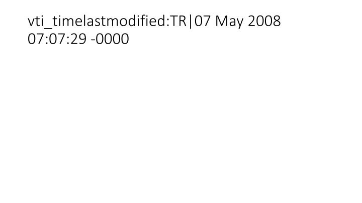 vti_timelastmodified:TR|07 May 2008 07:07:29 -0000