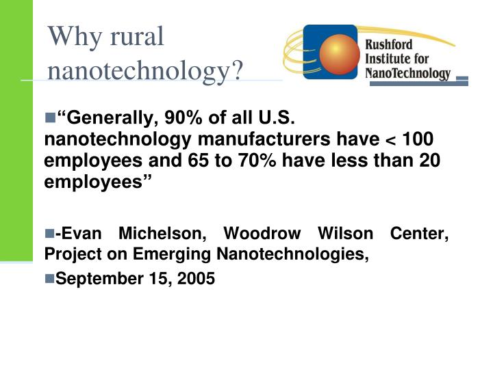 """Generally, 90% of all U.S. nanotechnology manufacturers have < 100 employees and 65 to 70% have less than 20 employees"""
