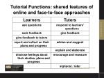 tutorial functions shared features of online and face to face approaches