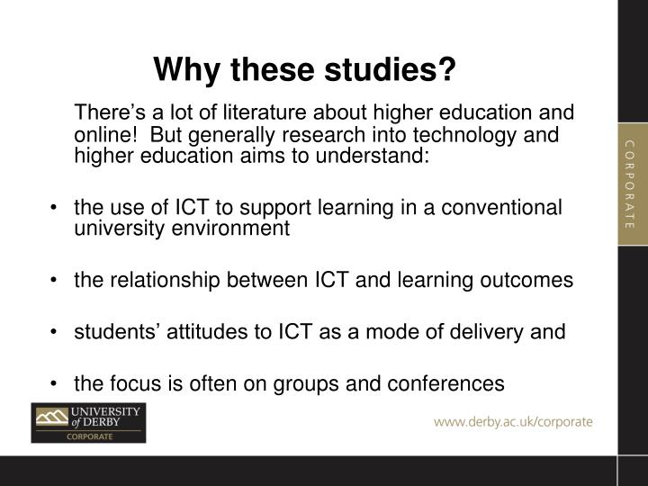 Why these studies?