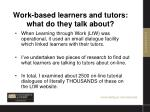 work based learners and tutors what do they talk about