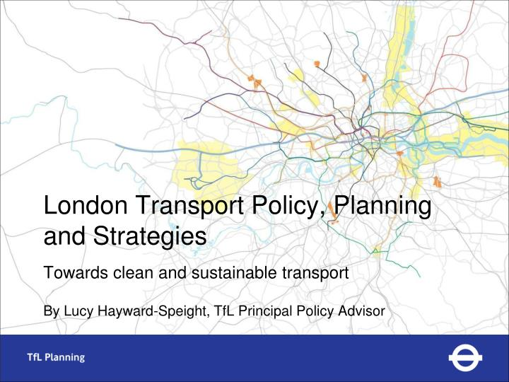 London transport policy planning and strategies