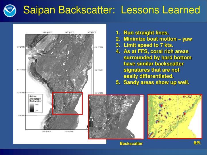 Saipan Backscatter:  Lessons Learned