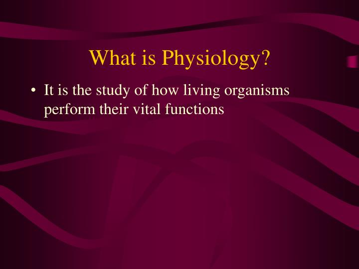 What is Physiology?