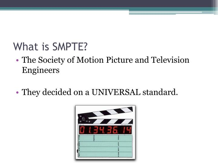 What is SMPTE?