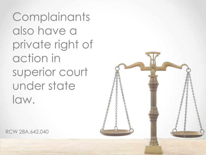 Complainants also have a private right of action in superior court under state law.