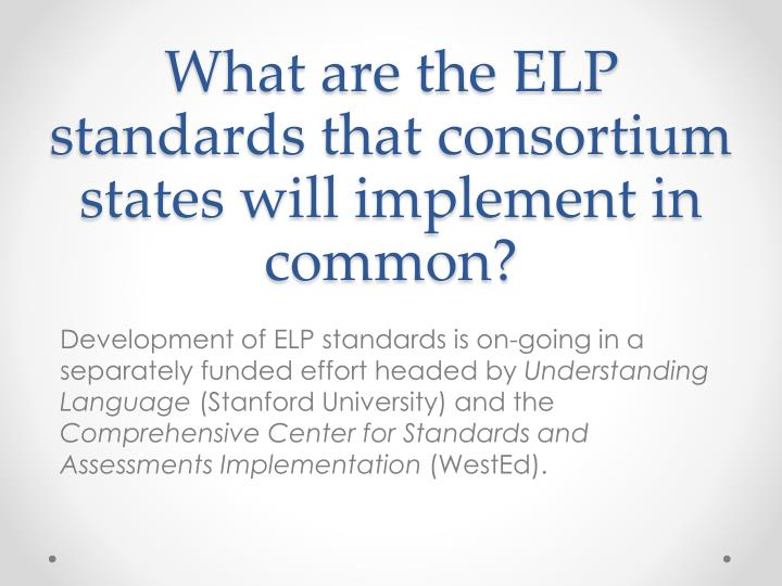 What are the ELP standards that consortium states will implement in common?