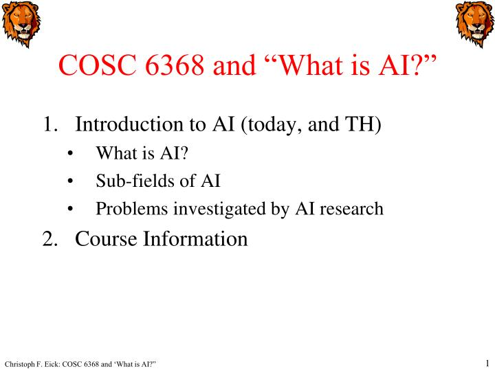 Cosc 6368 and what is ai