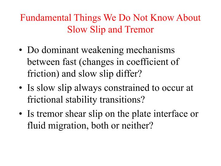 Fundamental Things We Do Not Know About Slow Slip and Tremor