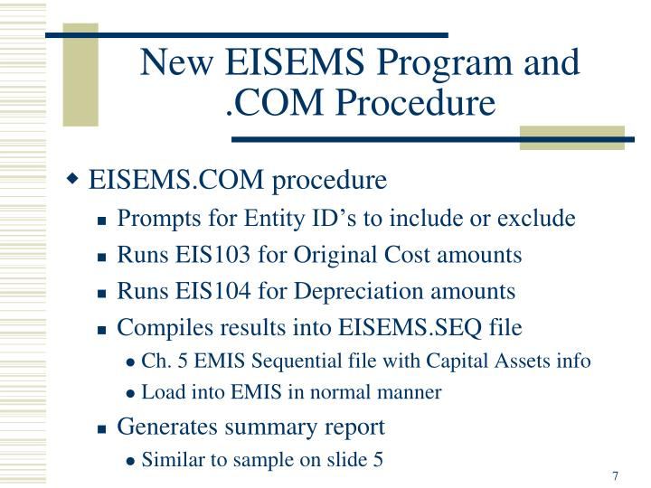 New EISEMS Program and .COM Procedure